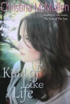 Kind of Like Life - Christina McMullen