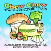 Chew Chew the Food Chain Train - Janet Michelson