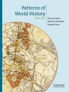Patterns of World History, Volume 3: Since 1750 - Peter Von Sivers, Charles A. Desnoyers, George B. Stow