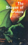 The Dragon of Krakow: and other Polish Stories - Richard Monte