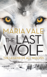 The Last Wolf (The Legend of All Wolves) - Maria Vale