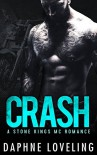 CRASH (A Stone Kings Motorcycle Club Romance) - Daphne Loveling