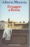 Il viaggio a Roma - Alberto Moravia