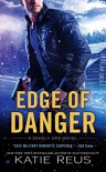 Edge of Danger: A Deadly Ops Novel - Katie Reus
