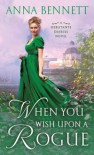 When You Wish Upon a Rogue - Anna Bennett