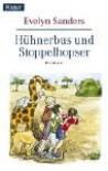 Hühnerbus und Stoppelhopser - Evelyn Sanders