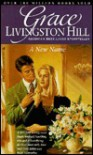 A New Name (Grace Livingston Hill Series) - Grace Livingston Hill