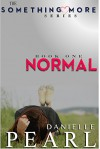 NORMAL (Something More) - Danielle Pearl