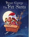Boxer George the Pet Santa - Stephen Flanagan, Edward Nicholson