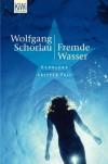 Fremde Wasser: Denglers dritter Fall (German Edition) - Wolfgang Schorlau