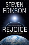 Rejoice: A Knife to the Heart - Steven Erikson