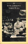 Three Plays - D.H. Lawrence, Raymond Williams