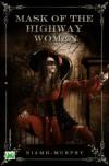 Mask of the Highwaywoman - Niamh Murphy, Shanina Conway