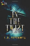 In the Twist - L. A. Stockman