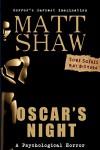 Oscar's Night: An Extreme Novella - Matt Shaw