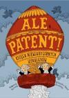 Ale patent! Księga niewiarygodnych wynalazków - Małgorzata Mycielska