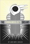 The Somnambulist's Dreams - Lars Boye Jerlach