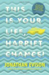 This Is Your Life, Harriet Chance! - Jonathan Evison