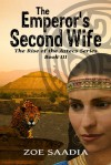 The Emperor's Second Wife - Zoe Saadia