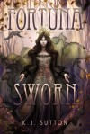 Fortuna Sworn - Kelsey Sutton