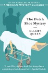 The Dutch Shoe Mystery: An Ellery Queen Mystery - Otto Penzler, Ellery Queen
