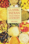 Classic Indian Vegetarian Cookery - Julie Sahni