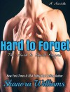 Hard to Forget (Hard to Resist, #0.5) - Shanora Williams