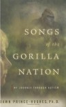 Songs of the Gorilla Nation: My Journey Through Autism - Dawn Prince-Hughes