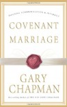 Covenant Marriage: Building Communication and Intimacy - Gary Chapman