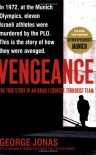 Vengeance: The True Story of an Israeli Counter-Terrorist Team - George Jonas
