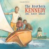 The Brothers Kennedy: John, Robert, Edward - Kathleen Krull, Amy June Bates