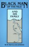 Black Man of the Nile and His Family - Yosef A.A. Ben-Jochannan