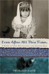 Even After All This Time: A Story of Love, Revolution, and Leaving Iran - Afschineh Latifi