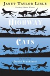 Highway Cats - Janet Taylor Lisle