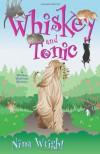 Whiskey and Tonic  - Nina Wright