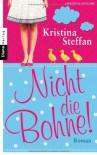 Nicht die Bohne! - Kristina Steffan