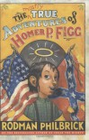 The Mostly True Adventures of Homer P. Figg - Rodman Philbrick