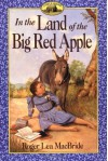 In the Land of the Big Red Apple (Little House) - Roger Lea MacBride