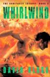 Whirlwind: The Caretaker Trilogy:  Book 2 - David Klass