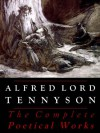 Tennyson: The Complete Poetical Works (Illustrated) - Alfred Tennyson, Hallam Tennyson