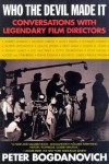 Who the Devil Made It: Conversations with Legendary Film Directors - Peter Bogdanovich