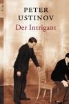 Der Intrigant: Zwei Novellen - Peter Ustinov
