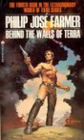 Behind the Walls of Terra - Philip Jose Farmer