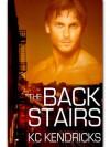 The Back Stairs - K.C. Kendricks
