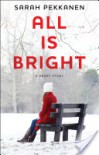All Is Bright - Sarah Pekkanen