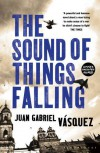 The Sound of Things Falling - Juan Gabriel Vásquez