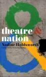 Theatre and Nation - Nadine Holdsworth