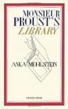 Monsieur Proust's Library - Anka Muhlstein
