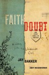 Faith, Doubt, and Other Lines I've Crossed: Walking with the Unknown God - Jay Bakker, Andy Meisenheimer