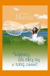 Wybacz, ale chce się z tobą ożenić - Moccia Federico